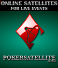 Poker Satellite Centre - Online Satellites for Live Poker Events